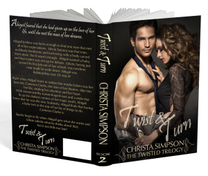 Twist & Turn by Christa Simpson. Book 2 in The Twisted Trilogy. Cover Designer: Kellie Dennis of Book Cover By Design