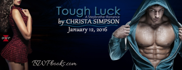 tough luck (a stepbrother romance) by christa simpson - release blitz banner